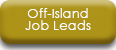 Off-island Job Leads