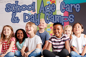 School Age Care and Day Camps